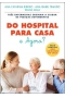 Do hospital para casa e agora ?